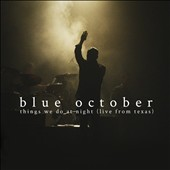 Blue October: Things We Do at Night: Live From Texas