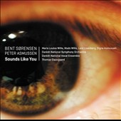 Bent Sørensen / Peter Asmussen: Sounds Like You, a theatrical play for actors & singers / Marie Louise Willie & Mads Wille (actors); Signe Asmussen, mz. Thomas Dausgaard
