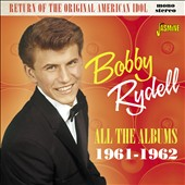 Bobby Rydell: Return of the Original American Idol: All the Albums 1961-1962