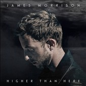 James Morrison (Rock): Higher Than Here [Deluxe Edition] *