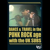 U.K. Subs: Dance & Travel in the Punk Rock Age