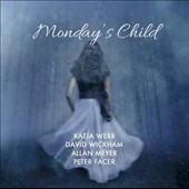 Monday's Child - Works by Margaret Sutherland, Peter Allen, Dorian Le Gallienne & Mike Irik / Katja Webb, soprano; David Wickham, piano; Allan Meyer, clarinet; Peter Facer, oboe