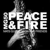Mats Gustafsson (Saxophone): MG50: Peace and Fire