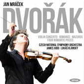 Dvorák: Violin Concerto; Romance; Mazurek; Four Romantic Pieces / Jan Mrácek, violin; LukáÜ Klánský, piano; James Judd, Czech National Symphony Orchestra