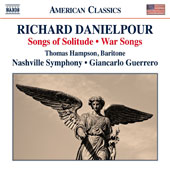 Richard Danielpour (b.1956): Songs of Solitude; War Songs / Thomas Hampson, baritone; Giancarlo Guerrero, Nashville Symphony