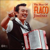 Flaco Jiménez: The Best of Flaco Jimenez [Arhoolie]