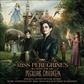 Mike Higham/Matthew Margeson: Miss Peregrine's Home for Peculiar Children [Original Motion Picture Score]