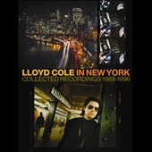 Lloyd Cole: In New York: Collected Recordings 1988-1996 [Box] *