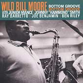 Wild Bill Moore (Saxophone): Bottom Groove