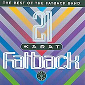 The Fatback Band: 21 Karat Fatback: The Best of the Fatback Band