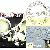 Bing Crosby: Centennial Collection 1903-1977