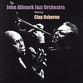 John Allmark: The John Allmark Jazz Orchestra Featuring Clay Osborne