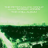 Norah Jones/Peter Malick/Peter Malick Group: The Chill Album