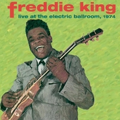 Freddie King: Live at the Electric Ballroom, 1974