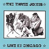 The Three Johns: Live in Chicago