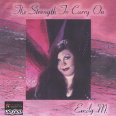 Emily M.: The Strength to Carry On