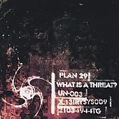 Plan Twenty Nine: What Is a Threat? [EP]