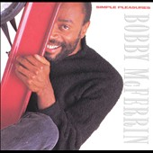 Bobby McFerrin: Simple Pleasures