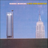 Hendrik Meurkens: A View From Manhattan