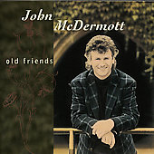 John McDermott (Scotland): Old Friends