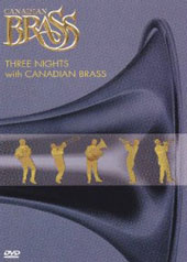 Canadian Brass / Three Nights with Canadian Brass [DVD]