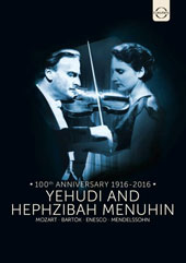 Yehudi and Hephzibah Menuhin, 100th Anniversary 1916-2016 - Mozart: Violin Concerto No. 3; Bartok: Contrasts for violin, clarinet & piano; Violin Sonata No. 1; Enesco: Violin Soanta No. 3; Mendelssohn: Variations, Op. 54 [DVD]