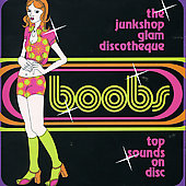 Various Artists: Boobs: The Junkshop Glam Discotheque
