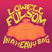 Lowell Fulson: In a Heavy Bag [Bonus Tracks]
