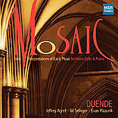 Mosaic - New Interpretations of Early Music / Duende Trio
