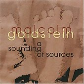 Malcolm Goldstein: Sounding of Sources / Goldstein, et al