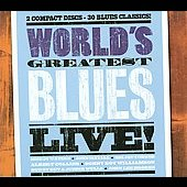 Various Artists: World's Greatest Blues Live!