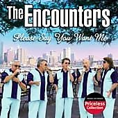 The Encounters: Please Say You Want Me
