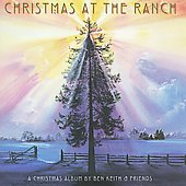 Ben Keith: Christmas at the Ranch
