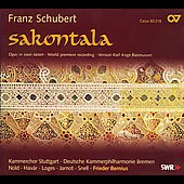 Schubert: Sakontala / Bernius, Stuttgart Chamber Choir, Bremen Chamber PO, et al