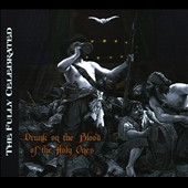 Fully Celebrated Orchestra: Drunk on the Blood of the Holy Ones [Digipak] *