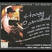 Hoagy Carmichael: The First of the Singer Songwriters: Key Cuts 1924-1946 [Box]