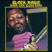 Magic Sam's Blues Band/Magic Sam: Black Magic