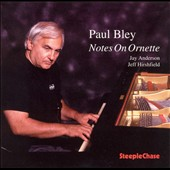 Paul Bley: Notes on Ornette