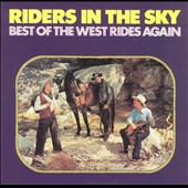 Riders in the Sky: The Best of the West Rides Again