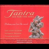 Niyaso Carter: Tantra: Sex For The Soul