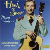 Hank Snow: Plays Guitar