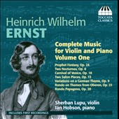 Heinrich Wilhelm Ernst: Complete Music for Violin & Piano, Vol. 1