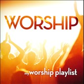 Various Artists: My Worship Playlist