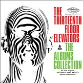 The 13th Floor Elevators: The  Albums Collection [Box Set]