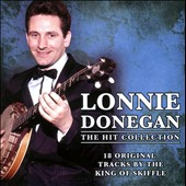 Lonnie Donegan: The Hit Collection *