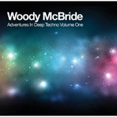 Woody McBride: Adventures In Deep Techno, Vol. 1 [Digipak]