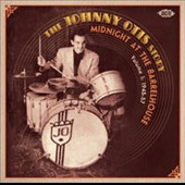 Johnny Otis: The Johnny Otis Story, Vol. 1: Midnight at the Barrelhouse (1945-1957)