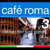 Various Artists: Caf&#233; Roma, Vol. 3 [Digipak]