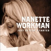 Nanette Workman: Just Gettin' Started