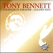 Tony Bennett: Stranger in Paradise: Golden Hits
